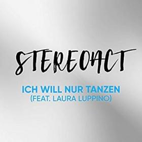 STEREOACT FEAT. LAURA LUPPINO - ICH WILL NUR TANZEN